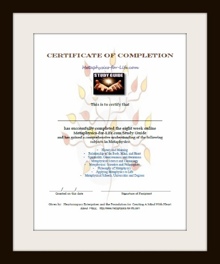 Fill in Congratulations Certificate http://www.metaphysics-for-life.com/studyguide-certificateofcompletion.html